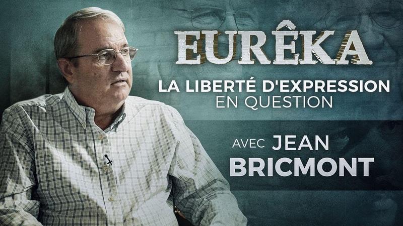La Liberté d'expression en question avec Jean Bricmont –EURÊKA