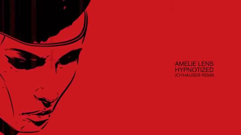 Amelie Lens Hypnotized Joyhauser Remix 1