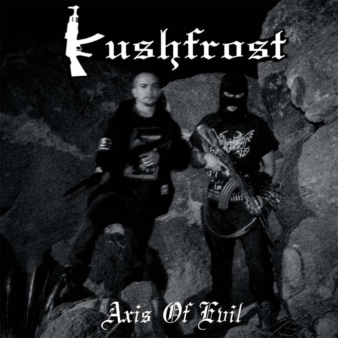 Kushfrost - Axis Of Evil