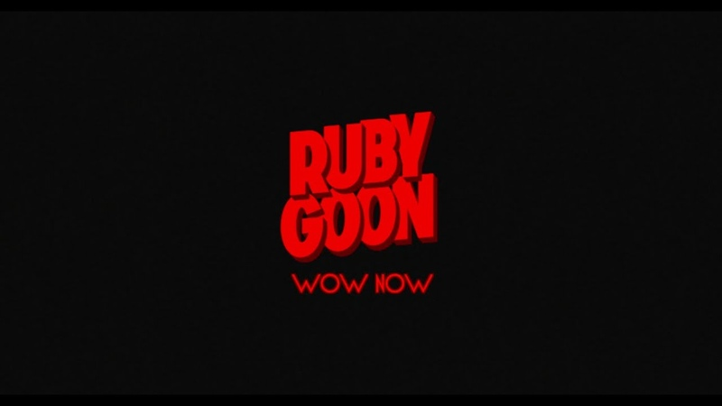 Ruby Goon - Wow Now (Live)