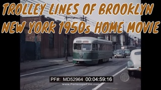 TROLLEY LINES OF BROOKLYN NEW YORK  1950s HOME MOVIE  (SILENT FILM) MD52964