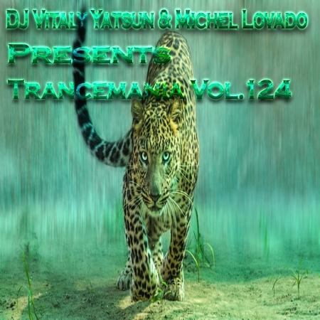 DJ Vitaly Yatsun Michel Lovado - Trancemania Vol.124 (4.7.2019)