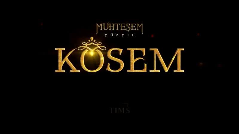 Muhtesem Yüzyil: Kösem | Великолепный век. Империя Кёсем — заставка