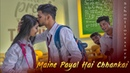 Maine Payal Hai Chhankai Ab Tu Aaja Harjaayi School Crush Love Story Bhau College Age Crush