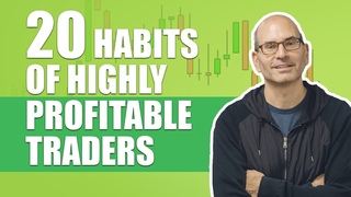 20 Habits that are essential to become a Highly Profitable Trader (assuming you do not want to fail)