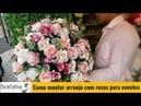ARRANJO DE ROSAS ARTIFICIAIS PARA EVENTOS| Inscreva-se no canal e compartilhe...