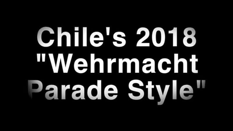 ЧИЛИ 2018 г. Военный парад в прусском стиле.