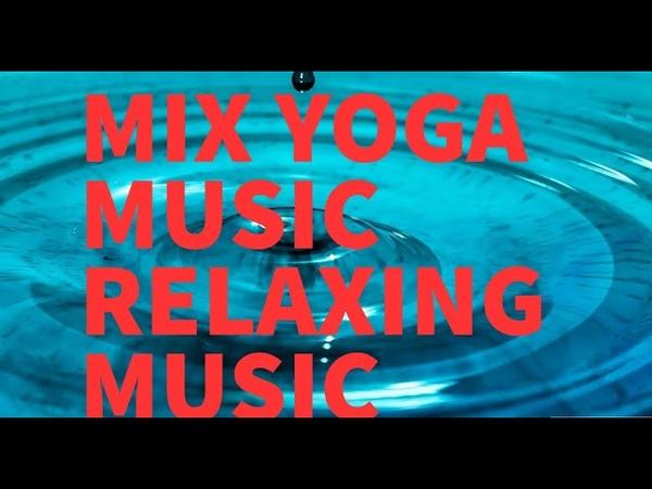 Mix Yoga Music Meditation Music Relaxing Music