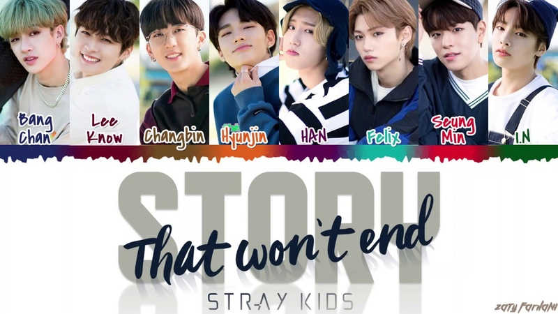 Stray Kids – 'Story That Won't End' (끝나지 않을 이야기) Lyrics [Color Coded_Han_Rom_Eng]
