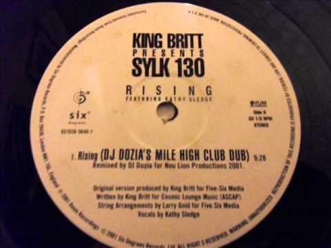 King Britt Presents Sylk 130 Rising Featuring Kathy Sledge DJ Dozia's Mile High Club Dub