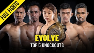 Evolve's Top 5 Knockouts | ONE Full Fights