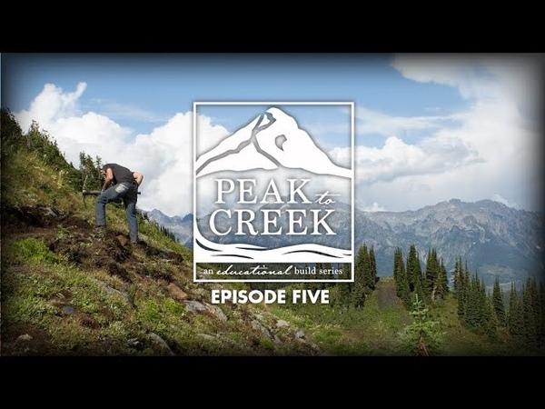 Peak to Creek: The Retallack Trailbuilding Experience Episode Five