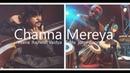 Channa Mereya | Rajhesh Vaidya FT Jomy George / Veena Tabla cover