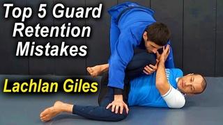 The Top 5 Jiu Jitsu Guard Retention Mistakes by Lachlan Giles And Ariel Tabak
