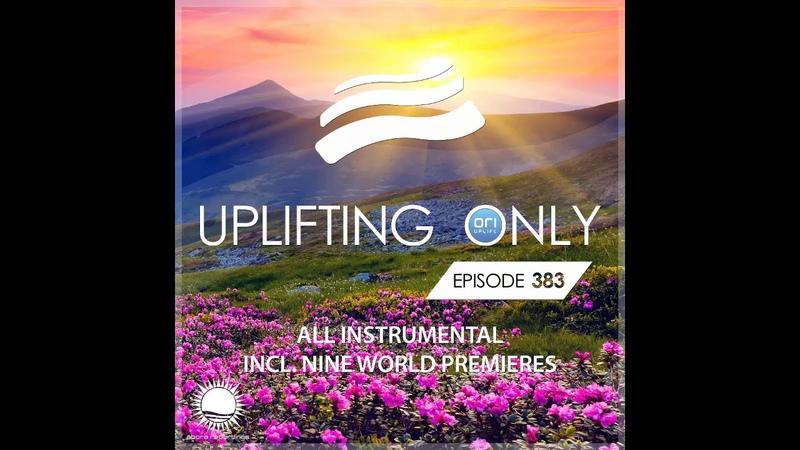 Ori Uplift Uplifting Only 383 Jun 11 2020 All Instrumental