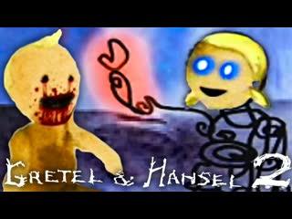 Kuplinov Play – Gretel and Hansel 2 – Гретель и Гензель 2