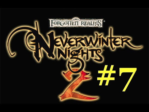 Neverwinter Nights 2 (let's play part 7)