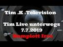 Tim K. Live unterwegs ! Ich glaube ich werde Irre !