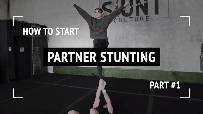 How To Start Partner Stunting | Part 1