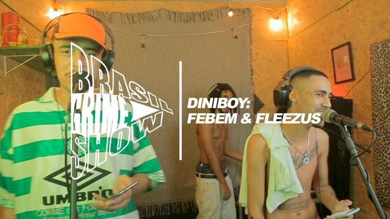 Brasil Grime Show: DINIBOY, FEBEM FLEEZUS