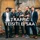 Traffic - Teisiti Ei Saa