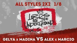 Gelya x Madina VS Alex x Marcio | ALL STYLES 2X2 1/8 | LORDS OF THE UNDERGROUND BATTLE vol.5