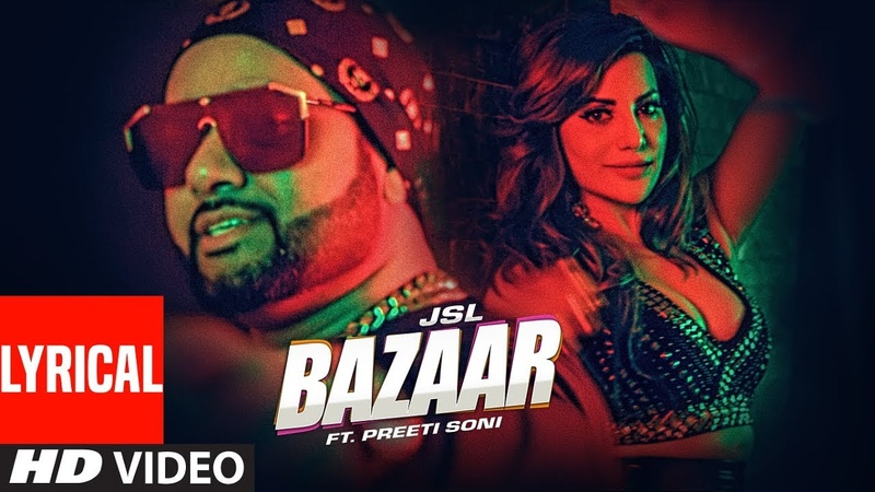 JSL Bazaar Lyrical Video Ikka Preeti Soni Millind Gaba Latest Punjabi Songs 2019