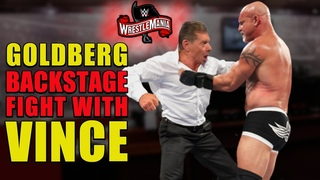 Vince McMahon FURIOUS After Shocking Backstage Fight With Goldberg At WWE WrestleMania 36 Leaked