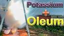 Don't Drop Potassium Metal in Oleum!