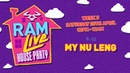 RAMLive House Party - 25 04 20 - 9pm - 10pm - My Nu Leng