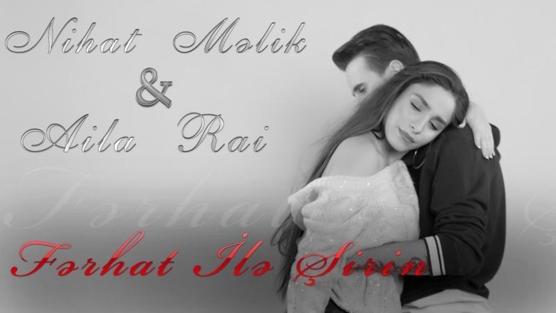 Nihat Melik Aila Rai Ferhat ile Şirin Official Music Video 4K