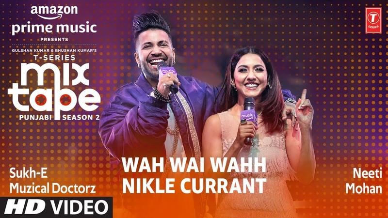 Wah Wai Wahh - Nikle Currant | T-Series Mixtape Punjabi Season 2 | Neeti M Sukh-E | Abhijit V