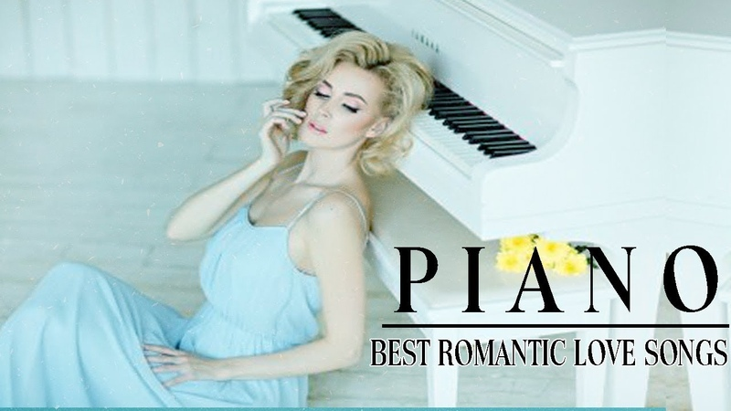 Romantic Piano Love Songs Best Love Songs Collection Relaxing Piano music