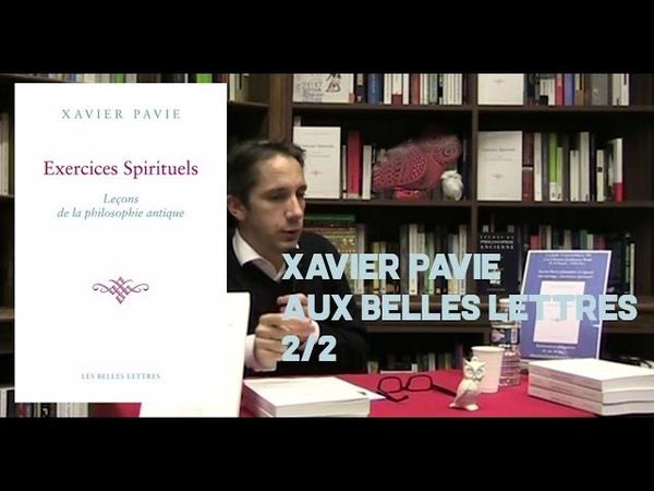 Débat Xavier Pavie Exercices spirituels leçons de la philosophie antique