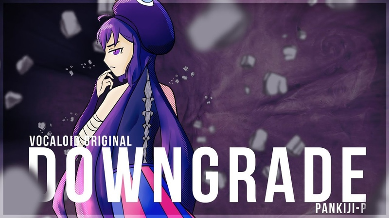 Vocaloid Original ダウングレード Downgrade Otomachi Una