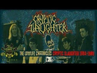 CRYPTIC SLAUGHTER - The Lowlife Chronicles 1984-1988 [COMPLETE]