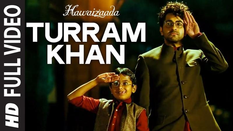 Turram Khan FULL VIDEO Song | Ayushmann Khurrana, Papon, Monali Thakur | Hawaizaada | T-Series