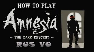 Как играть в Амнезию: Призрак прошлого (Русская озвучка)