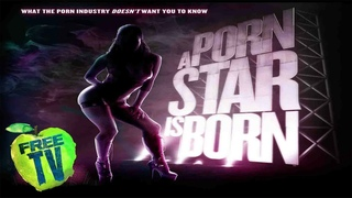 A Porn Star is Born -  Free Full Movie