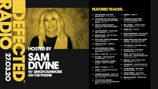 Defected Radio Show presented by Sam Divine w:Simon Dunmore On The Phone   27 03 20