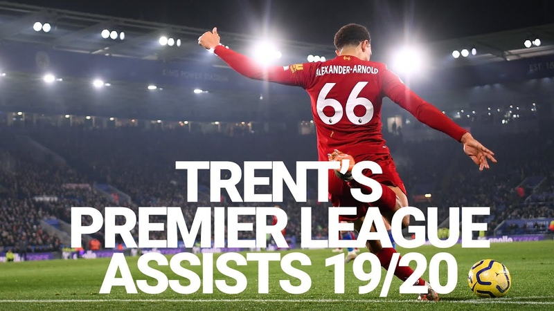 Every Trent Alexander-Arnold Premier League assist 201920