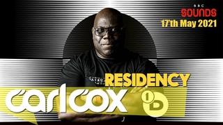 Carl Cox - Residency 003 BBC Radio 1 - 17 May 2021