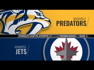 Stanley cup playoffs 2018 wc r2 game 3 nashville predators-winnipeg jets