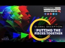 GLOBAL DECEPTION PUTTING THE PIECES TOGETHER -- Tim Ray June 02 , 2021