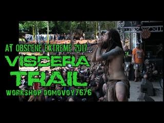 VISCERA TRAIL At OBSCENE EXTREME 2017