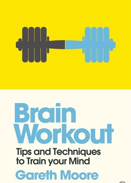 Brain Workout Tips and Techniques to Train your Mind (Mindzone Book 5)