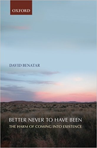 David Benatar - Better Never to Have Been