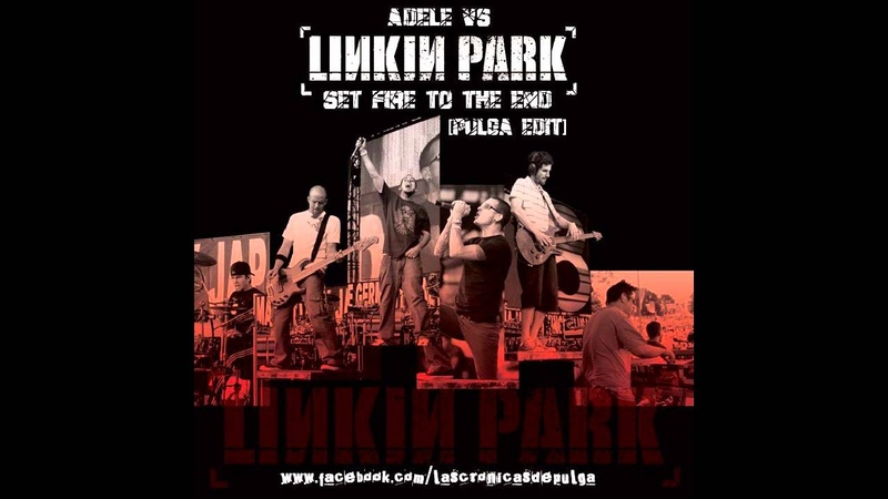 Adele vs. Linkin Park Set Fire To The End Pulga Mashup 720p