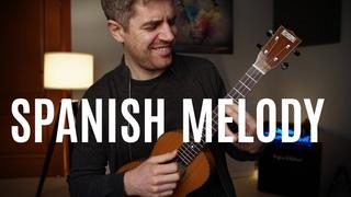 Beautiful Spanish Melody on Ukulele ... (Spanish Suite)