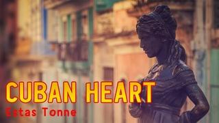 Estas Tonne - CUBAN HEART (Official Music Video) || FULL VERSION